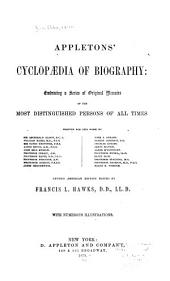 Appletons' Cyclopædia of Biography: Embracing a Series of Original Memoirs of the Most Distinguished Persons of All Times
