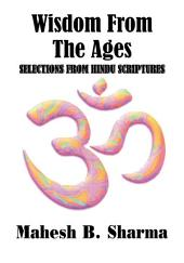 Wisdom From The Ages: Selections From Hindu Scriptures