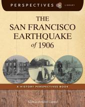 The San Francisco Earthquake of 1906: A History Perspectives Book
