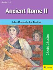 Ancient Rome II: Julius Caesar to the Decline
