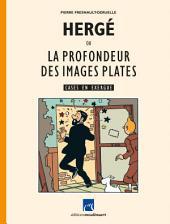 Hergé ou La profondeur des images plates: Cases en exergue