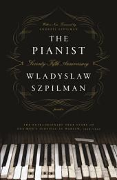 The Pianist: The Extraordinary True Story of One Man's Survival in Warsaw, 1939-1945