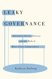 Leaky Governance: Alternative Service Delivery and the Myth of Water Utility Independence