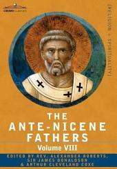 The Ante-Nicene Fathers: The Writings of the Fathers Down to A. D. 325, Volume VIII Fathers of the Third and Fourth Century - the Twelve Patriarchs, Ex