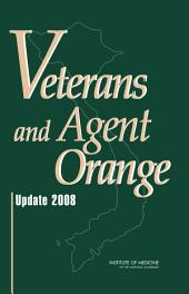 Veterans and Agent Orange: Update 2008