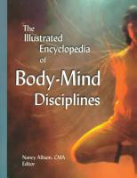 The Illustrated Encyclopedia of Body mind Disciplines PDF