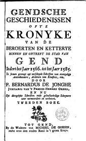 Gendsche geschiedenissen ofte kronyke van de beroerten en ketterye binnen en ontrent de stad van Gend sedert het jaer 1566. tot het jaer 1585: Volume 2