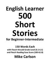 English Learner 500 Short Stories for Beginner-Intermediate: Volume 1