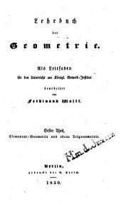 Lehrbuch der Geometrie: Als Leitfaden für den Unterricht am Königl. Gewerb-Institut, Band 1