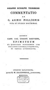 Johannis Rudolphi Thorbecke Commentatio de C. Asinii Pollionis vita et studiis doctrinae