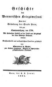 Geschichte des Bernerischen Kriegswesens: Von der Gründung der Stadt Bern bis zur Staatsumwälzung von 1798, Band 2