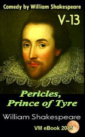 Pericles, Prince of Tyre: Comedy by William Shakespeare