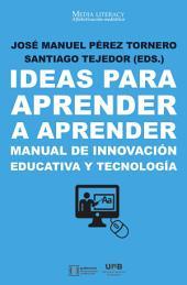 Ideas para aprender a aprender: Manual de innovación educativa y tecnología