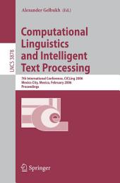 Computational Linguistics and Intelligent Text Processing: 7th International Conference, CICLing 2006, Mexico City, Mexico, February 19-25, 2006, Proceedings