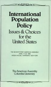 International Population Policy: Issues and Choices for the United States