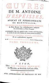 Oeuvres: où toutes les plus importantes matières du droit romain sont méthodiquement expliquées et accomodées au droit françois, Volume3