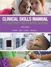 Clinical Skills Manual for Maternity and Pediatric Nursing: Edition 5