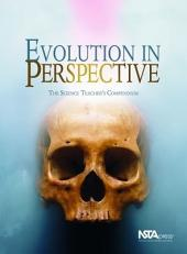 Evolution in Perspective: The Science Teacher's Compendium