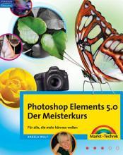 Photoshop Elements 5 0   Der Meisterkurs PDF