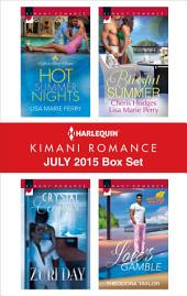 Harlequin Kimani Romance July 2015 Box Set: Hot Summer Nights\Crystal Caress\Blissful Summer\Love's Gamble