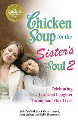 Chicken Soup for the Sister s Soul 2 PDF