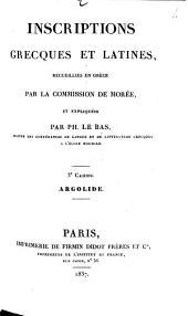 Inscriptions grecques et latines: recueillis en Grèce par la commission de Morée. Argolide, Volume3