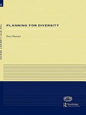 Planning for Diversity: Policy and Planning in a World of Difference