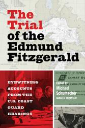 The Trial of the Edmund Fitzgerald PDF