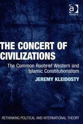 The Concert of Civilizations: The Common Roots of Western and Islamic Constitutionalism