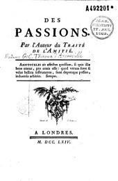 """Des Passions, par l'auteur du traité """"de l'Amitié"""". (Mme Thiroux d'Arconville)"""