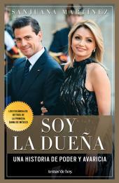Soy la dueña: De Televisa a los Pinos. La historia de la Primera Dama