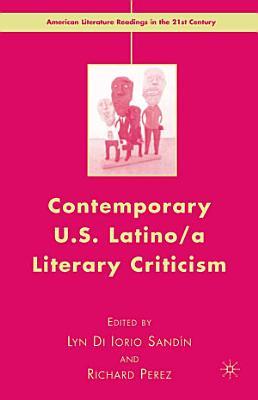 Contemporary U S  Latino  A Literary Criticism