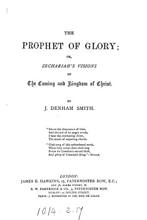 The prophet of glory  or  Zechariah s visions of the coming and kingdom of Christ