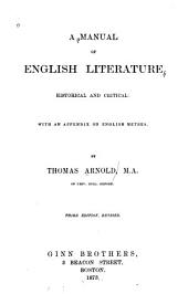 A Manual of English Literature, Historical and Critical: With an Appendix on English Metres