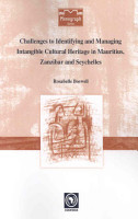 Challenges to Identifying and Managing Intangible Cultural Heritage in Mauritius  Zanzibar and Seychelles PDF
