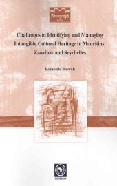 Challenges To Identifying And Managing Intangible Cultural Heritage In Mauritius  Zanzibar And Seychelles