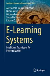 E-Learning Systems: Intelligent Techniques for Personalization