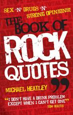 Sex  n  Drugs  n  Strong Opinions  The Book of Rock Quotes PDF