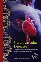 Cardiovascular Diseases: Genetic Susceptibility, Environmental Factors and their Interaction