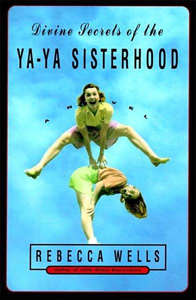 Download Divine Secrets of the Ya Ya Sisterhood Book
