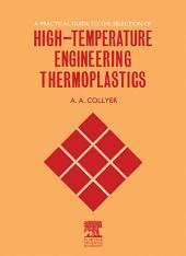 A Practical Guide to the Selection of High-Temperature Engineering Thermoplastics