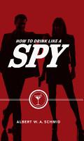 How to Drink Like a Spy PDF