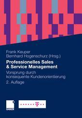Professionelles Sales & Service Management: Vorsprung durch konsequente Kundenorientierung, Ausgabe 2