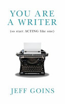 You Are a Writer  So Start Acting Like One  PDF
