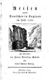 Reisen eines Deutschen in England im Jahr 1782: In Briefen an Herr Direktor Gedike