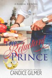 The Reluctant Prince: A Barrum, Ks Novel