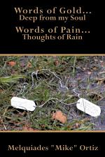 Words of Gold... Deep from My Soul Words of Pain... Thoughts of Rain