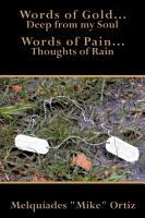 Words of Gold    Deep from My Soul Words of Pain    Thoughts of Rain PDF