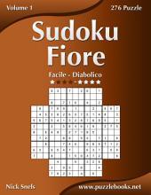 Sudoku Fiore - Da Facile a Diabolico - Volume 1 - 276 Puzzle