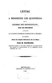 Lettre à MM. les questeurs de la Chambre des Représentants sur les documents concernant les anciennes assemblées nationales de la Belgique qui existent dans les dépôts littéraires de la Haye